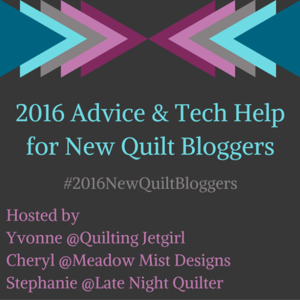 2016-advice-and-tech-helpfor-new-quilt-bloggers